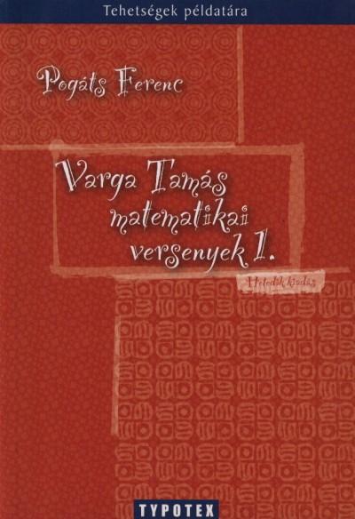Pogáts Ferenc - Varga Tamás matematikai versenyek 1.