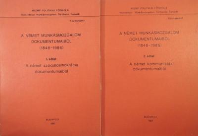 Németh István  (Szerk.) - A német munkásmozgalom dokumentumaiból 1848-1986 I-II.