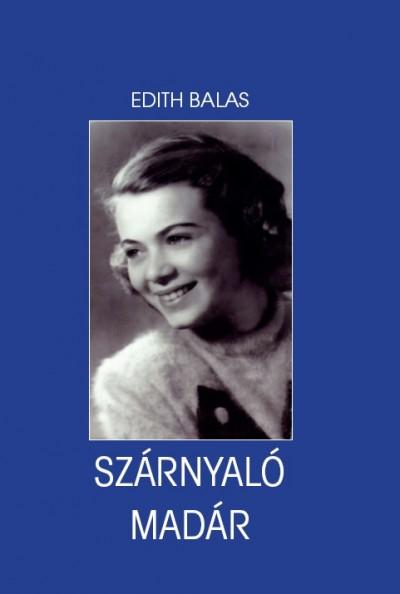 Edith Balas - Szárnyaló madár