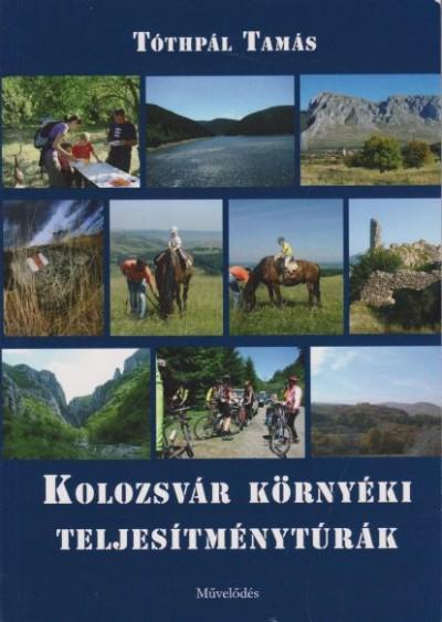 Tóthpál Tamás - Kolozsvár környéki teljesítménytúrák