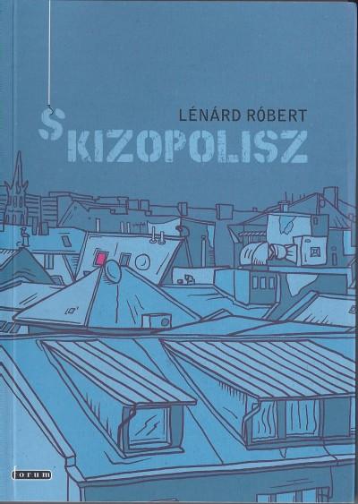 Lénárd Róbert - Skizopolisz