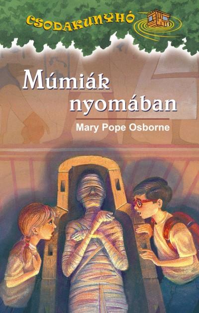 Mary Pope Osborne - Múmiák nyomában