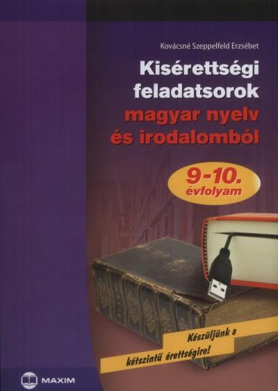 Kovácsné Szeppelfeld Erzsébet - Kisérettségi feladatsorok magyar nyelv és irodalomból
