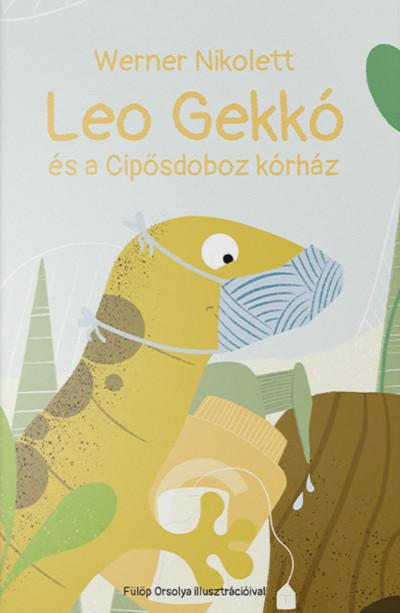Werner Nikolett - Leo Gekkó és a Cipősdoboz kórház
