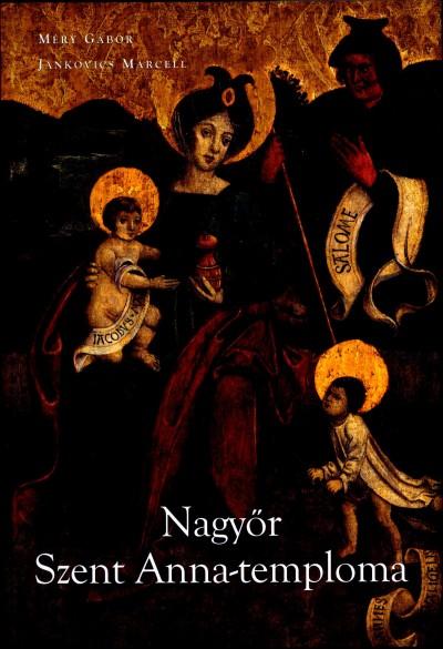 Jankovics Marcell - Nagyőr Szent Anna-temploma