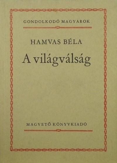 Hamvas Béla - A világválság