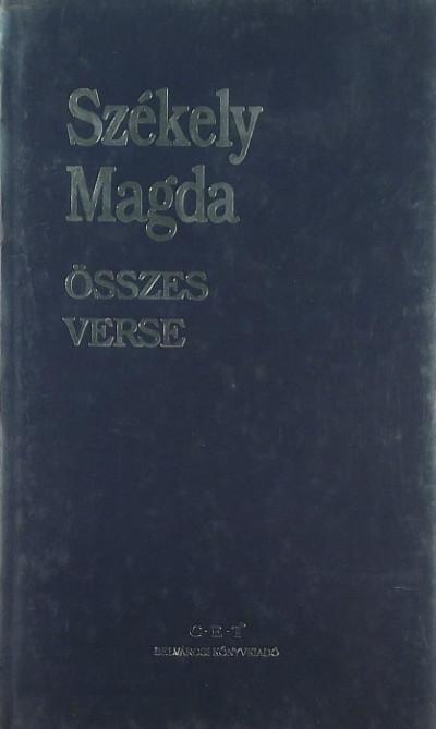 Székely Magda - Székely Magda összes verse