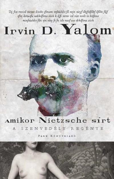Irvin D. Yalom - Amikor Nietzsche sírt