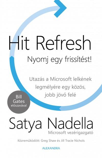 Satya Nadella - Hit Refresh - Nyomj egy frissítést!