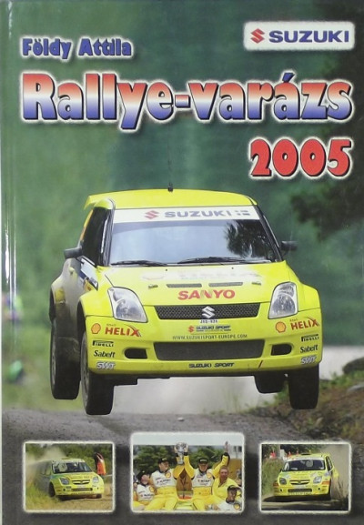 Földy Attila - Rallye-varázs 2005