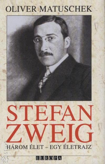 Oliver Matuschek - Stefan Zweig