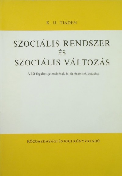 K. H. Tjaden - Szociális rendszerek és szociális változás