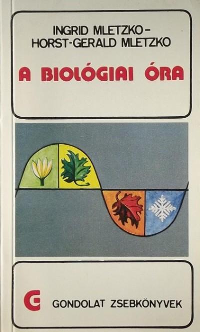 Horst-Gerald Mletzko - Ingrid Mletzko - A biológiai óra