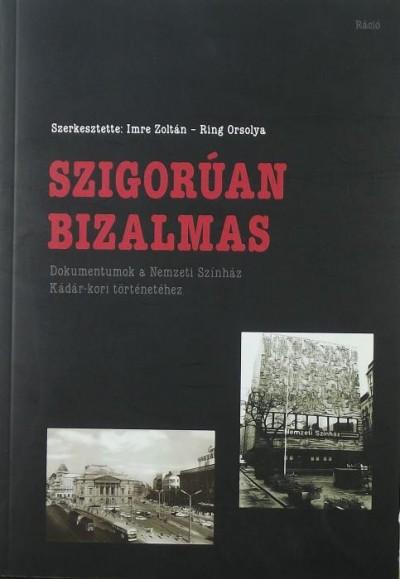Imre Zoltán  (Szerk.) - Ring Orsolya  (Szerk.) - Szigorúan bizalmas