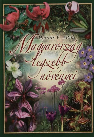 Molnár V. Attila - Magyarország legszebb növényei