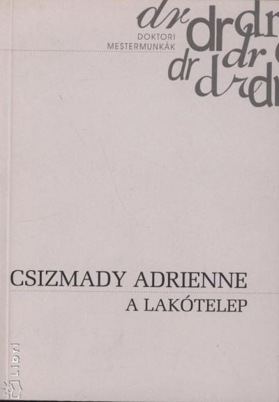 Csizmady Adrienne - A lakótelep