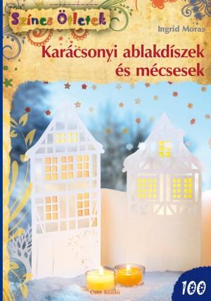 Ingrid Moras - Kar�csonyi ablakd�szek �s m�csesek