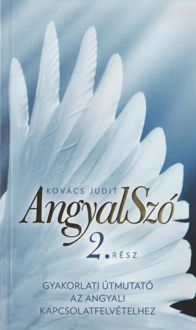 Kovács Judit - Angyalszó 2. rész