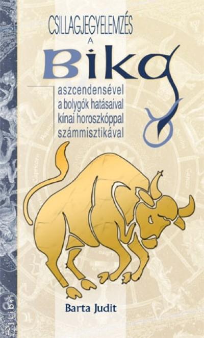 Barta Judit - Csillagjegyelemzés - A Bika