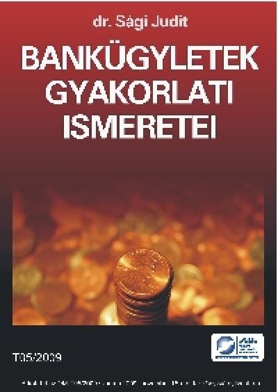 Sági Judit - Bankügyletek gyakorlati ismeretei T05/2009