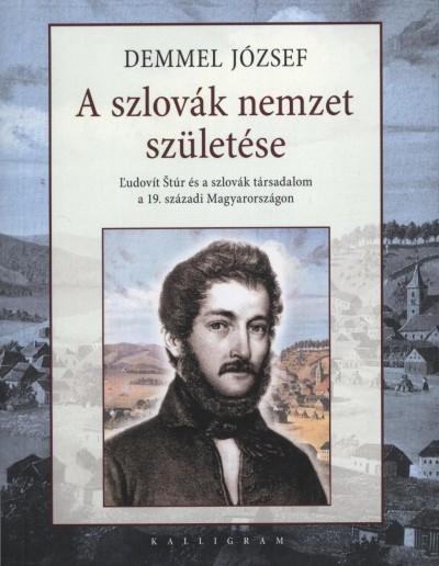 Demmel József - A szlovák nemzet születése