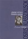 J�zsef Attila - Stoll B�la (Szerk.) - J�zsef Attila �sszes versei