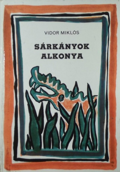 Vidor Miklós - Sárkányok alkonya