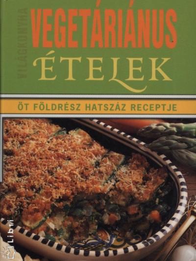 Tóth Emese  (Szerk.) - Vegetáriánus ételek
