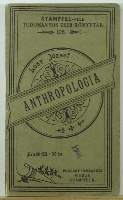 Lósy József  (Összeáll.) - Anthropologia