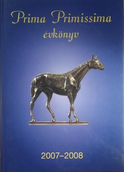 Hitseker Mária  (Szerk.) - Prima Primissima évkönyv 2007-2008