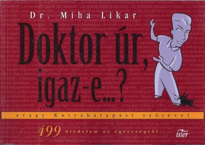 Dr. Miha Likar - Doktor úr, igaz-e...?