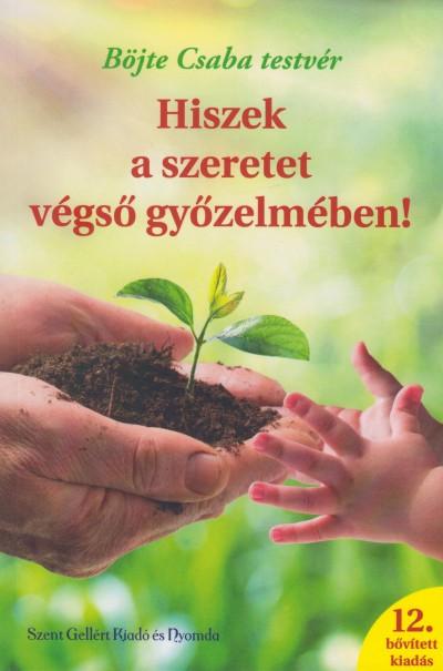 Böjte Csaba - Hiszek a szeretet végső győzelmében!