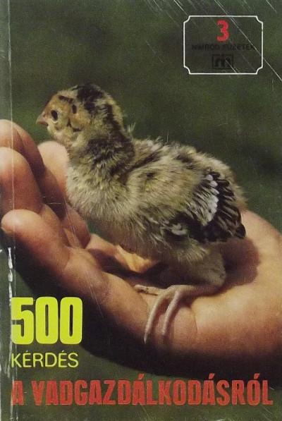Cseko László  (Szerk.) - Gyenge László  (Szerk.) - 500 kérdés a vadgazdálkodásról