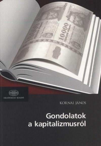Kornai János - Gondolatok a kapitalizmusról