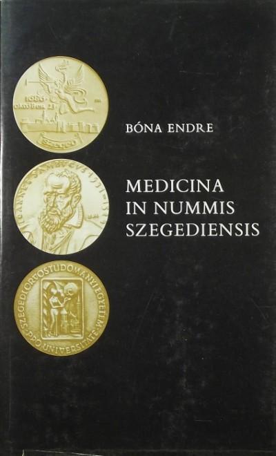 Bóna Endre - Medicina in nummis Szegediensis