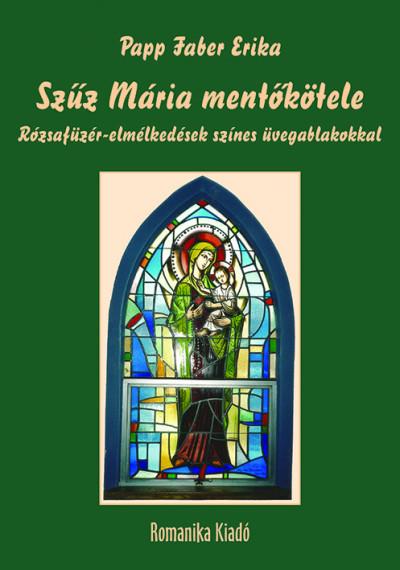 Papp Faber Erika - Szűz Mária mentőkötele
