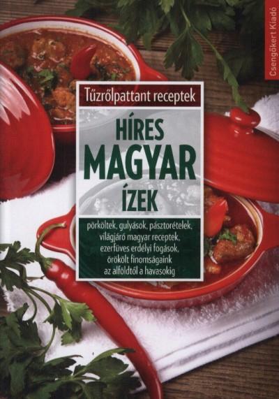 Toró Elza  (Szerk.) - Híres magyar ízek