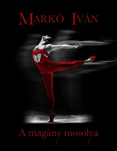 Markó Iván - A magány mosolya