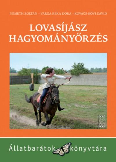 Kovács-Kövi Dávid - Németh Zoltán - Varga Réka Dóra - Lovasíjász hagyományőrzés