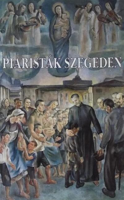 - Piaristák Szegeden 1721-1996