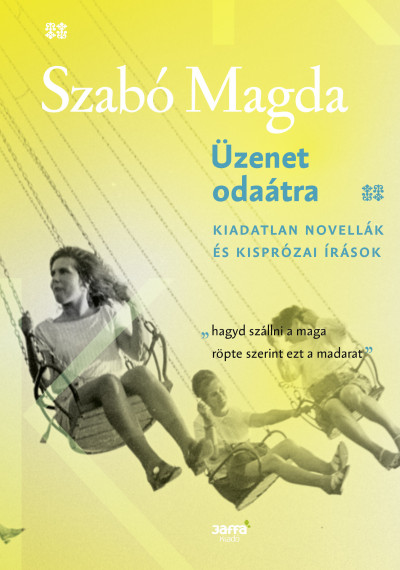 Szabó Magda - Üzenet odaátra