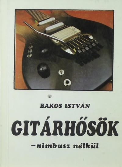 Bakos István - Gitárhősök