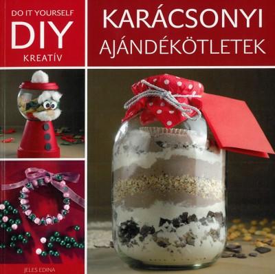 Molnár Sándor  (Szerk.) - DIY: Karácsonyi ajándékötletek