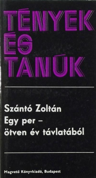 Szántó Zoltán - Egy per - ötven év távlatából