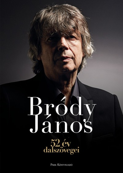 Bródy János - 52 év dalszövegei