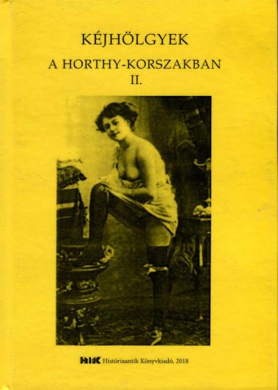 - Kéjhölgyek a Horthy korszakban II. kötet