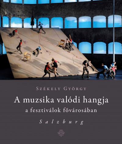 Székely György - A muzsika valódi hangja a fesztiválok fővárosában - Salzburg