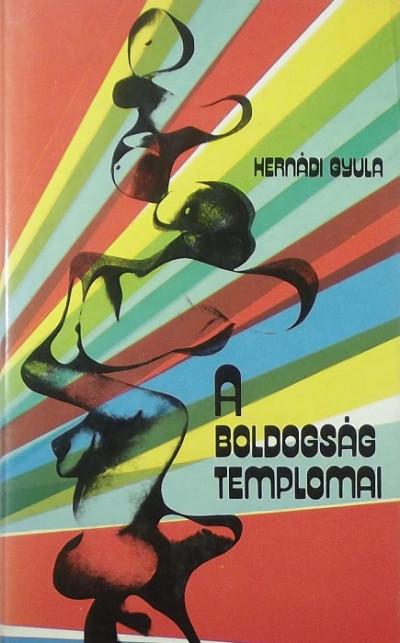 Hernádi Gyula - A boldogság templomai