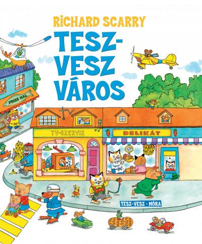 Richard Scarry - Tesz-Vesz város