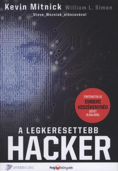 Kevin D. Mitnick - William L. Simon - A legkeresettebb hacker